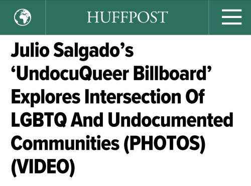 "Julio Salgado's ""Undocuqueer Billboard"" explores intersection of LGBTQ and undocumented communities"