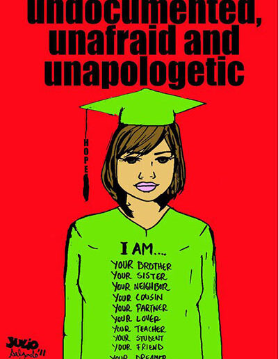 Undocumented, Unafraid and Unapologetic, 2011.